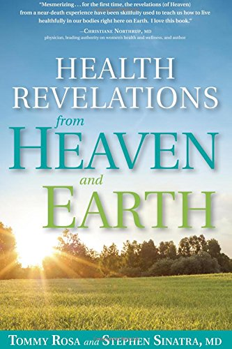 Stephen Sinatra, Health Revelations from Heaven and Earth